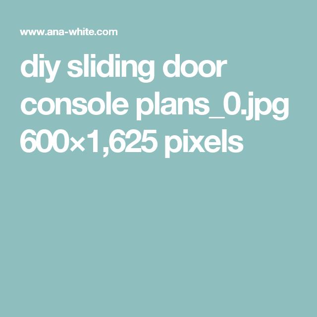 diy sliding door console plans_0.jpg 600×1,625 pixels