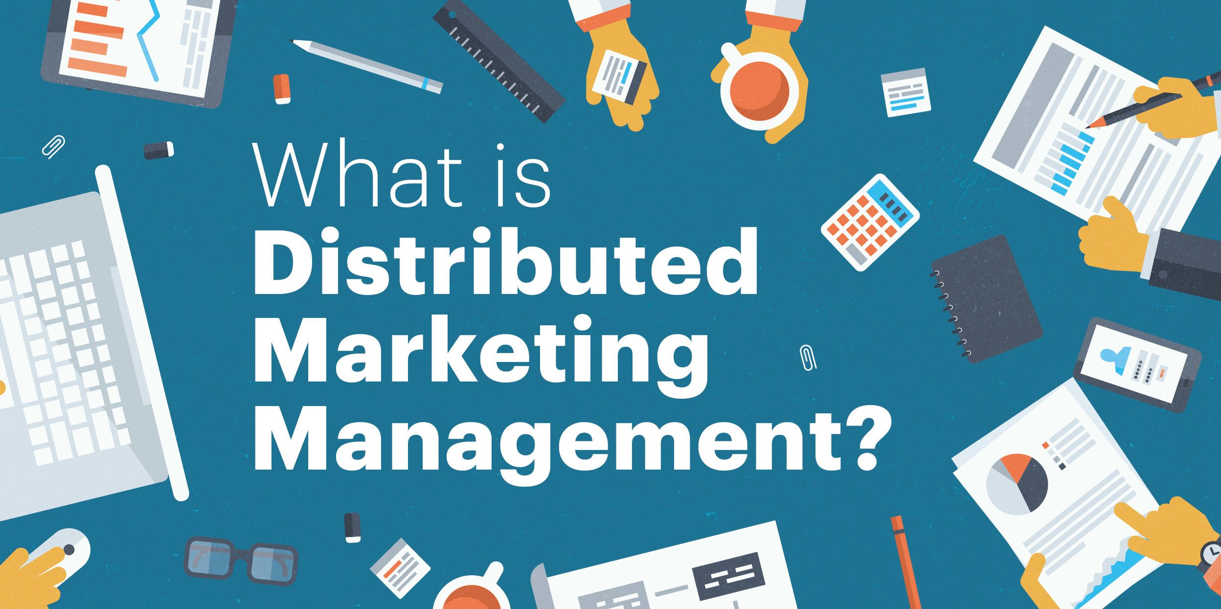 Distributed Marketing Management Is One Of The 21st Century S