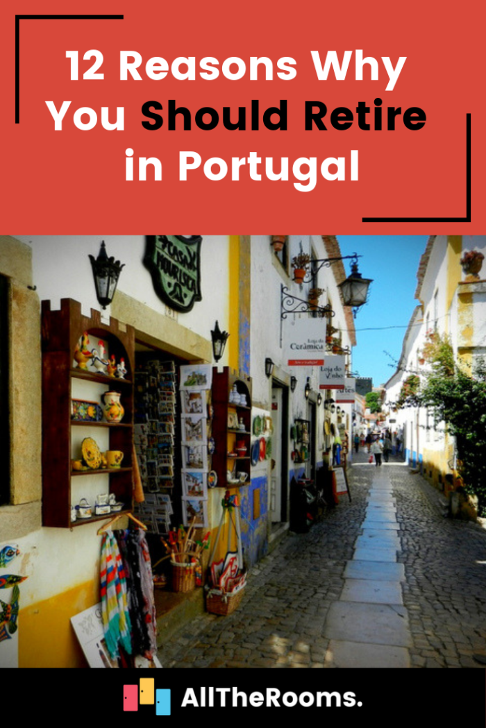 12 Reasons Why You Should Retire in Portugal - All