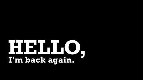 I Am Back Im Back Quotes I Am Back Quotes Im Back