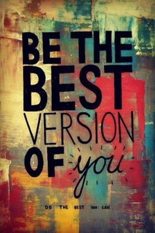 Best The Best Version U Iphone Wallpaper Mobile Wallpaper Words Inspirational Quotes Quotes To Live By