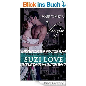 in germany? Try this book here. Four Times A Virgin (Irresistible Aristocrats Book 2) (English Edition) eBook: Suzi Love: Amazon.de: Kindle-Shop