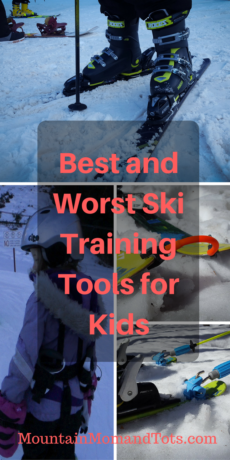 Best And Worst Ski Training Tools For Kids Mountain Mom And Tots Skiing Training Training Tools Skiing