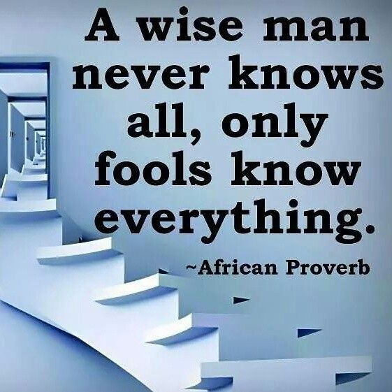Mr know it all! | African quotes, African proverb, Real quotes
