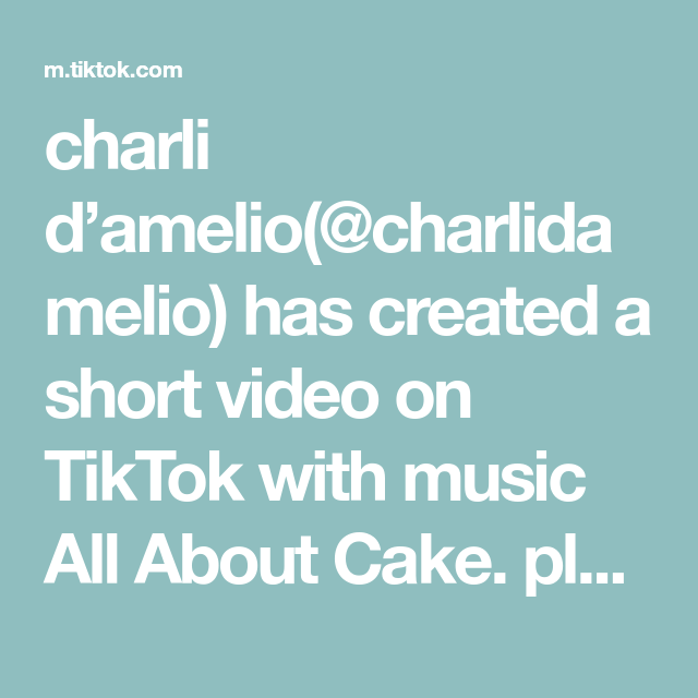 Charli D Amelio Charlidamelio Has Created A Short Video On Tiktok With Music All About Cake Please Check Out The Link In My Bio Music Do Music Dance Videos