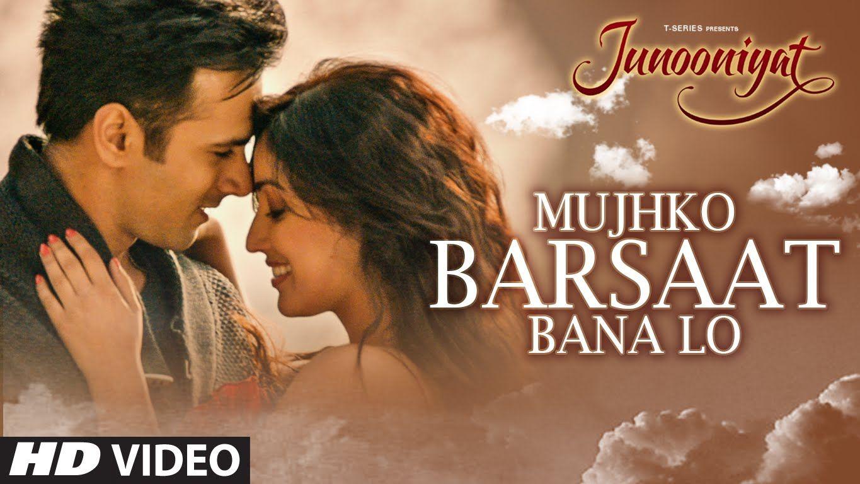 Mujhko Barsaat Bana Lo Junooniyat Pulkit Samrat Yami Gautam Armaan Malik Jeet Gannguli Youtube Latest Video Songs Song Hindi Bollywood Movie Songs