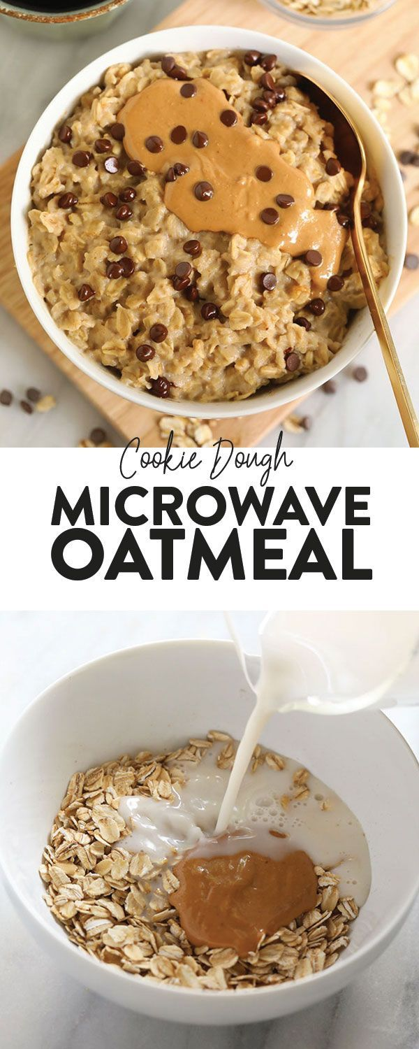 Got 2 minutes Then you have time for a healthy breakfast Make our 2Minute Microwave Oatmeal This recipe tastes exactly like chocolate chip cookie dough AND its healthy