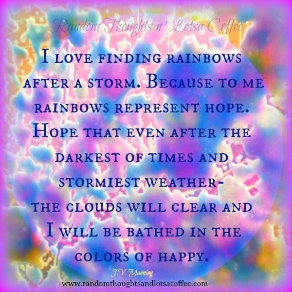 I Love Finding Rainbows Rainbow Quote Positive Inspiration