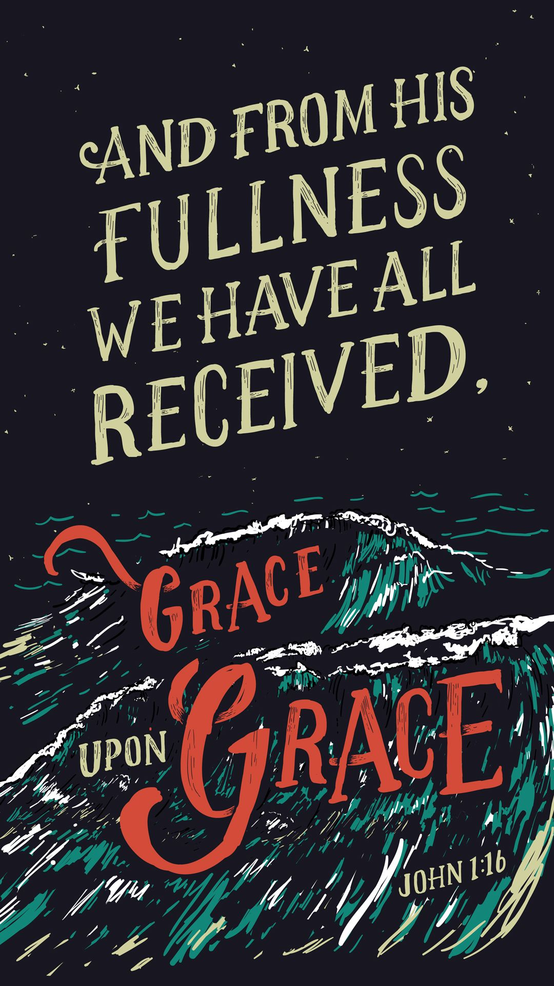 For from his fullness we have all received, grace upon ...