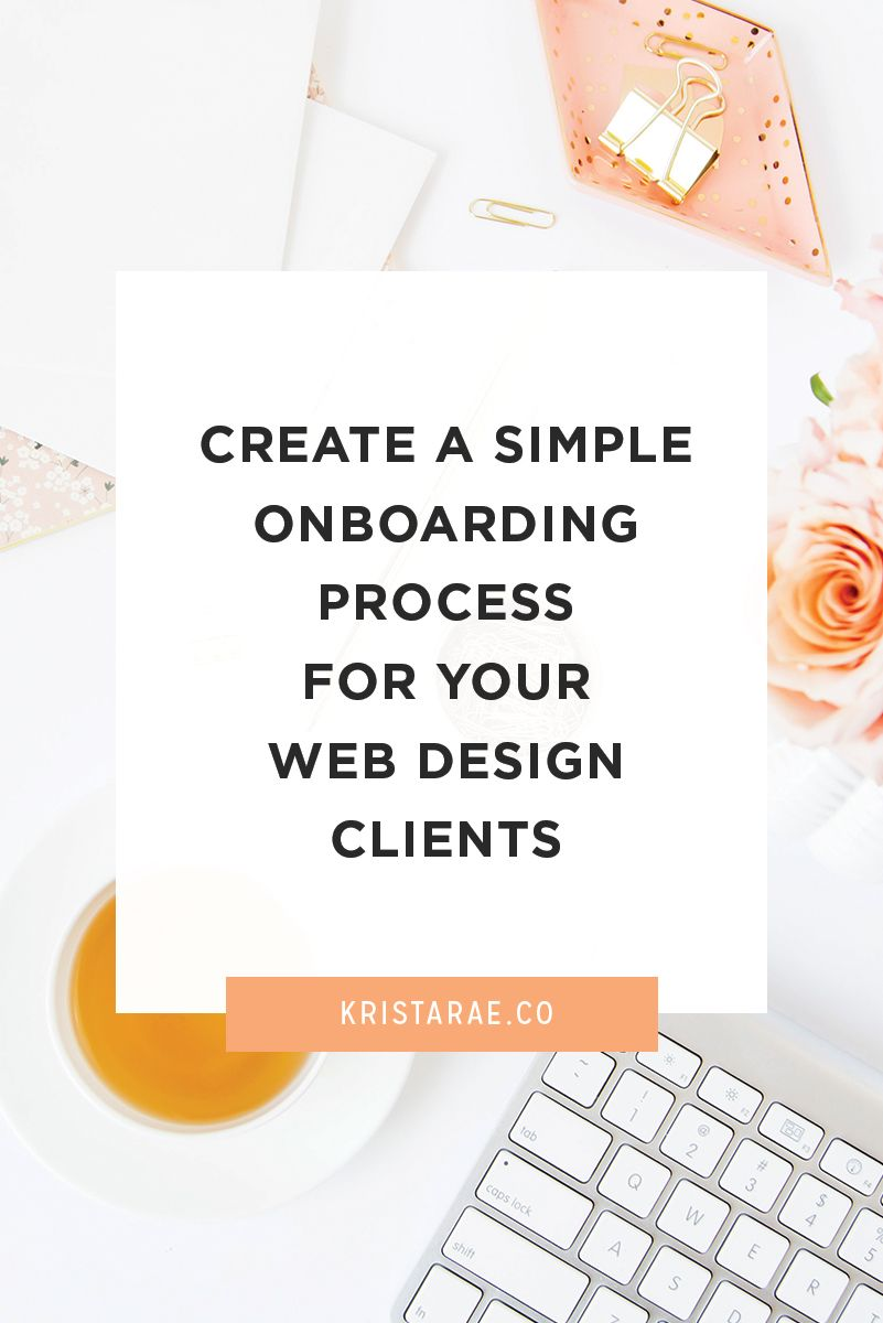 Create A Simple Onboarding Process For Your Web Design Clients Web Design Web Design Projects Blog Tips