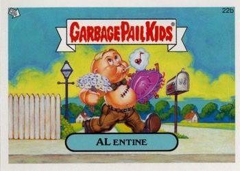 G P K Al Entine Garbage Pail Kids Garbage Pail Kids Cards Kids Cards