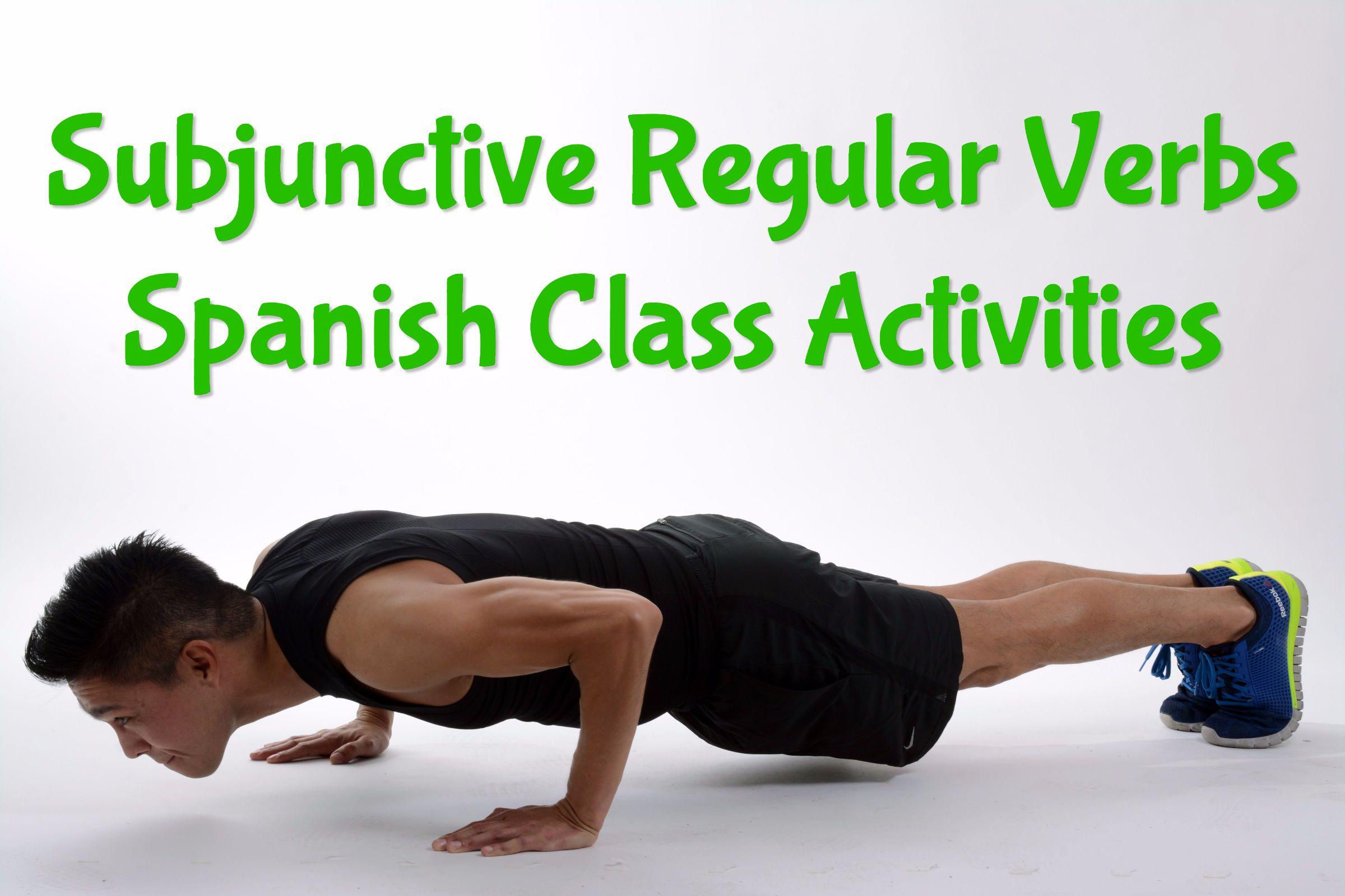 Subjunctive Regular Verbs Spanish Class Activities