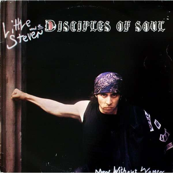 Little Steven and the Disciples Of Soul  Men Without