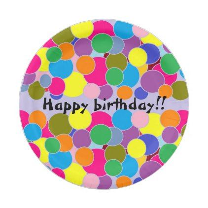 #party - #Happy birthday Fun Colorful Circles Design Paper Plate  sc 1 st  Pinterest & party - #Happy birthday Fun Colorful Circles Design Paper Plate ...