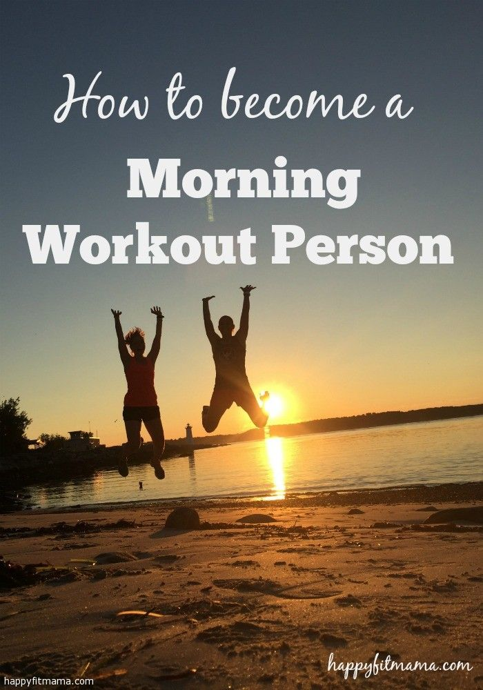 How To Become A Morning Workout Person Running Fitness Life Guide Workout Morning Workou Morning Workout Evening Workout Personalized Workout Plan