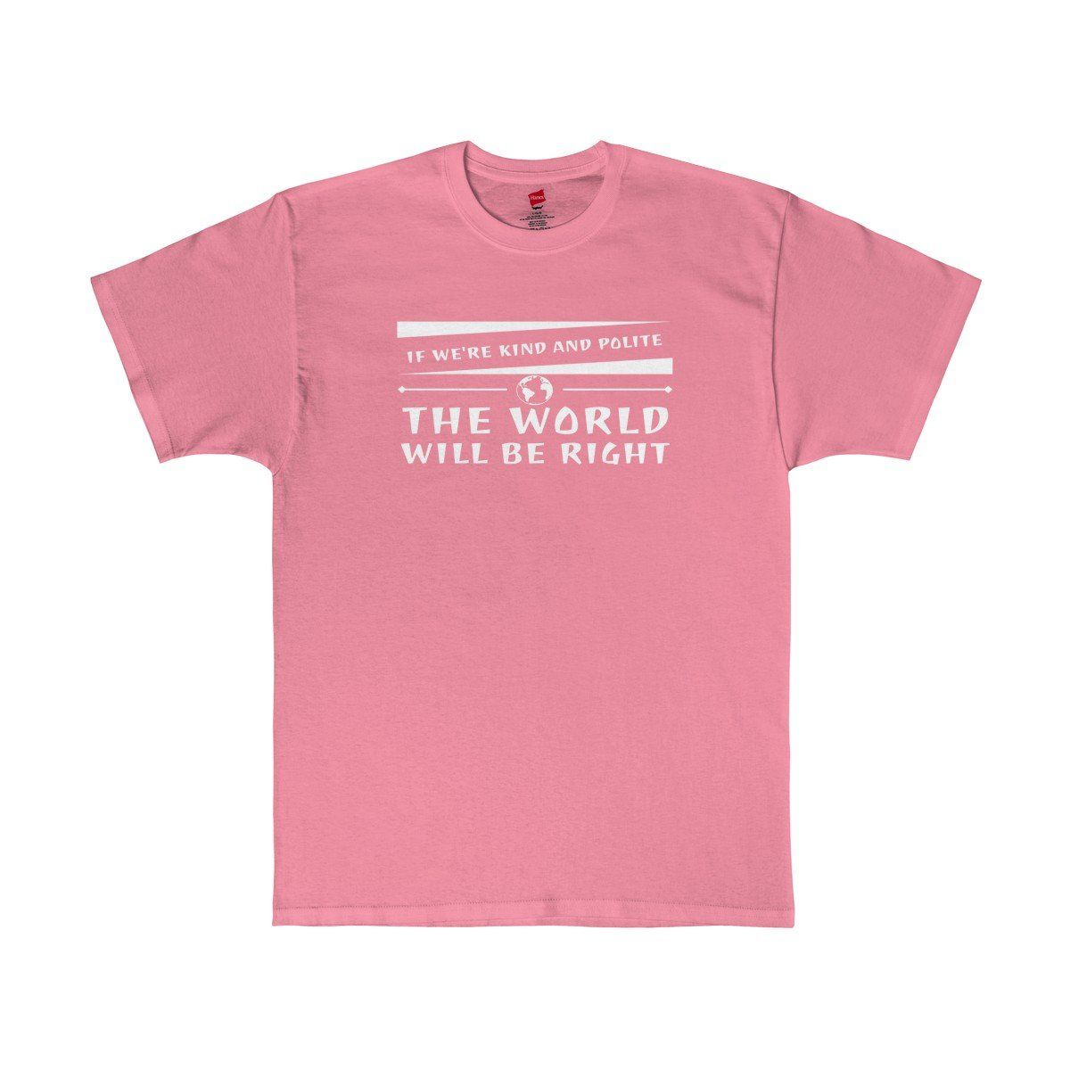 ef328c95d7976 If We re Kind And Polite The World Will Be Right Paddington Quote T-Shirt