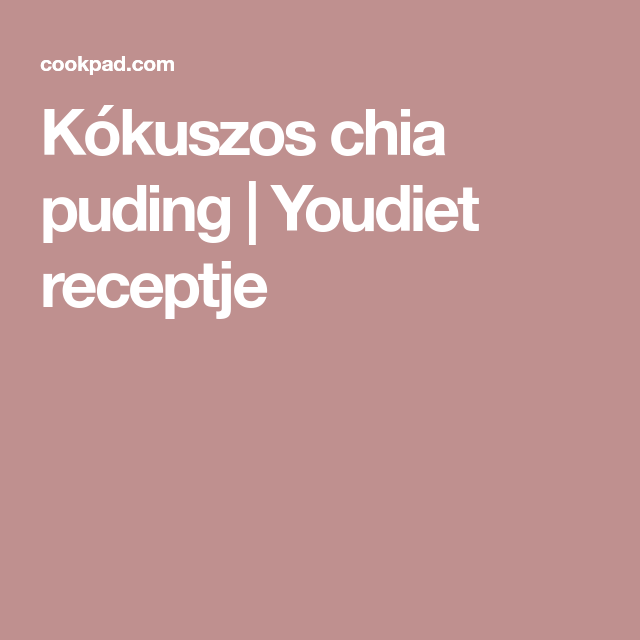 Kókuszos chia puding - Recipe - Chia puding, Puding, Chia