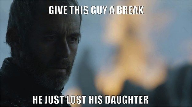 "When you had to feel for Stannis. | 31 Jokes Only People Who've Finished ""Game Of Thrones"" Season 5 Will Understand"