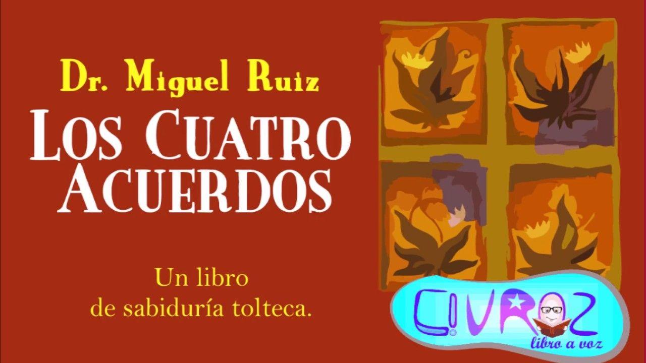 Los Cuatro Acuerdos. [Miguel Ruiz] LibroªVoz