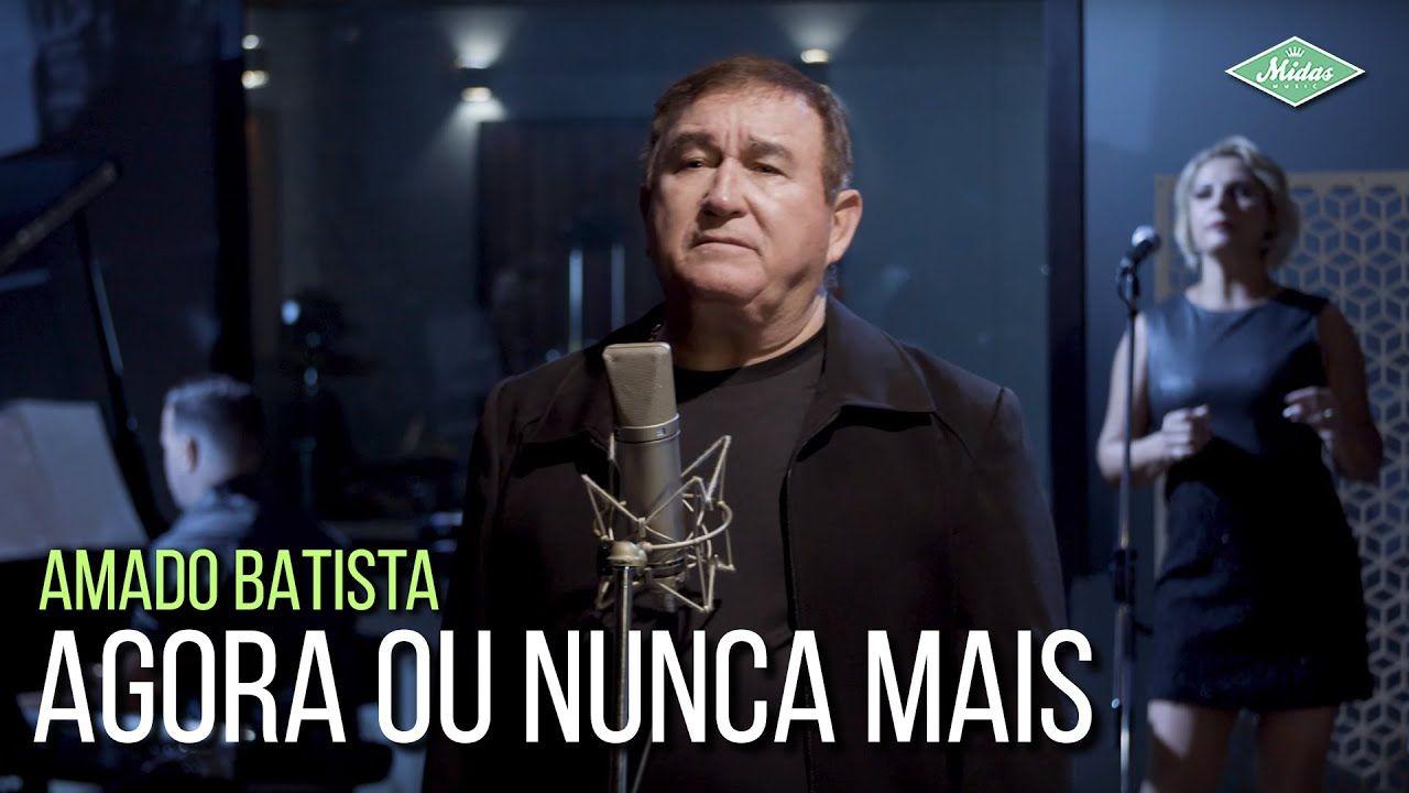 Amado Batista Agora Ou Nunca Mais Amado Batista 44 Anos In