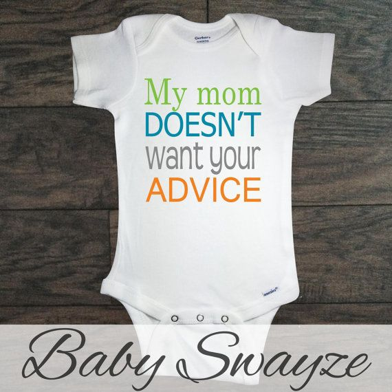 98cca0ea8145 My Mom Doesn t Want Your Advice - Funny Baby Boy One Piece Bodysuit ...