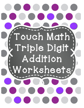 Touch Math Triple Digit Addition Worksheets   Touch math, Addition ...