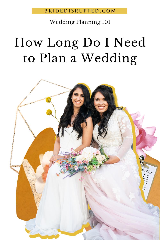 How Long Do I Need To Plan A Wedding In 2020 Wedding Planning Wedding Saving Last Minute Wedding