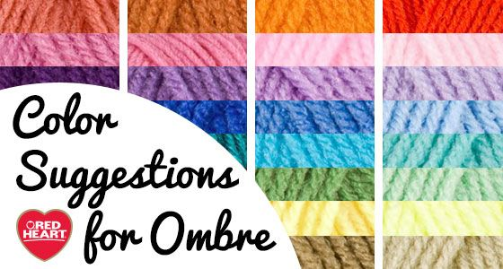 Red heart color suggestions for ombre colored crochet