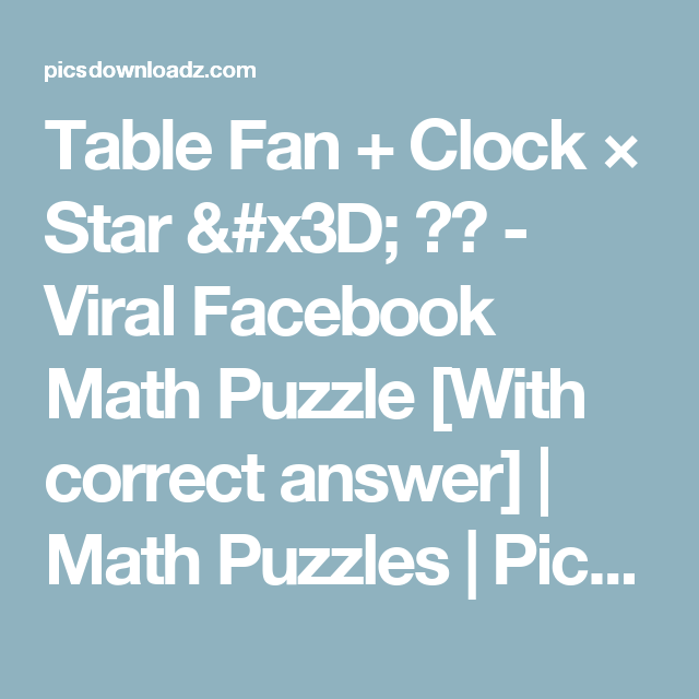 Table Fan + Clock × Star = ?? – Viral Facebook Math Puzzle [With ...