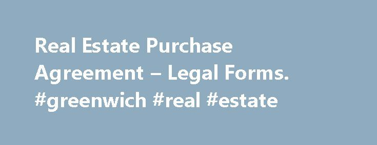 Real Estate Purchase Agreement u2013 Legal Forms #greenwich #real - purchase agreement