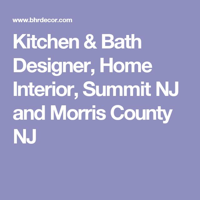 Kitchen Bath Designer Home Interior Summit NJ And Morris - Bathroom remodeling morris county nj