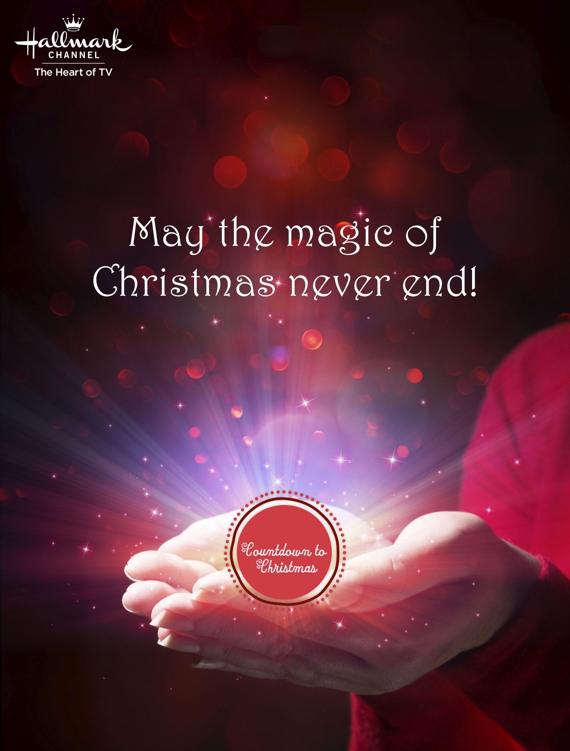 May The Magic Of Christmas Never End Christmas Countdown Christmas Magic Hallmark Channel