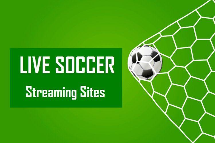 10 Best Websites To Watch Live Soccer Tv 2020 In 2020 Live Soccer Soccer Tv Soccer Online