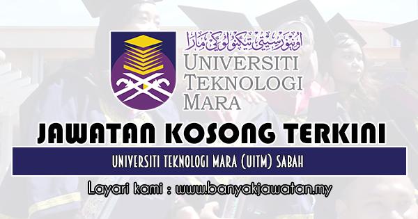 Jawatan Kosong Di Universiti Teknologi Mara Uitm Sabah 26 Julai 2019 Sabah Mara 25th