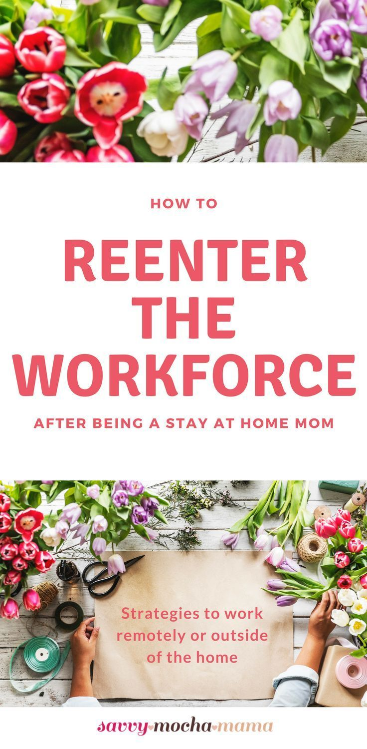 How to Reenter the Workforce After Being a Stay At Home