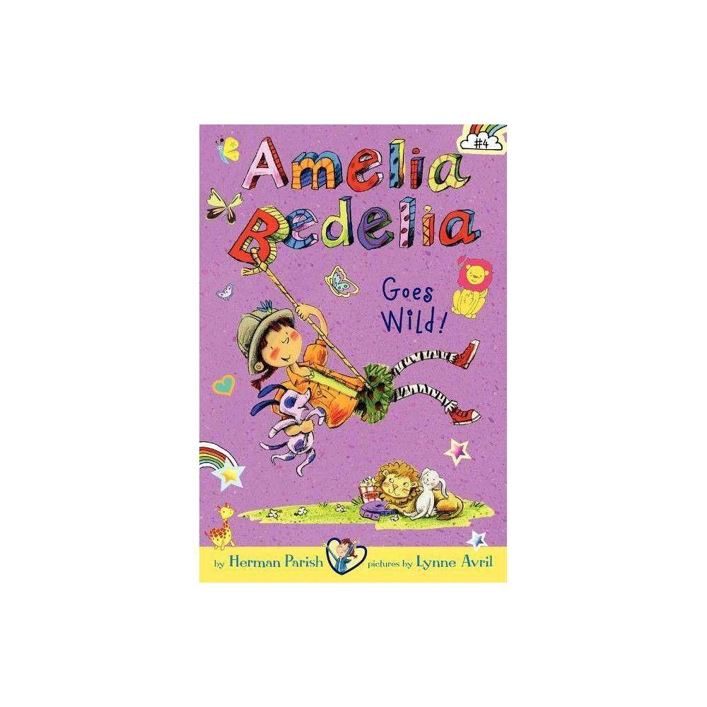 Amelia Bedelia Chapter Book #4 Amelia Bedelia Goes Wild!