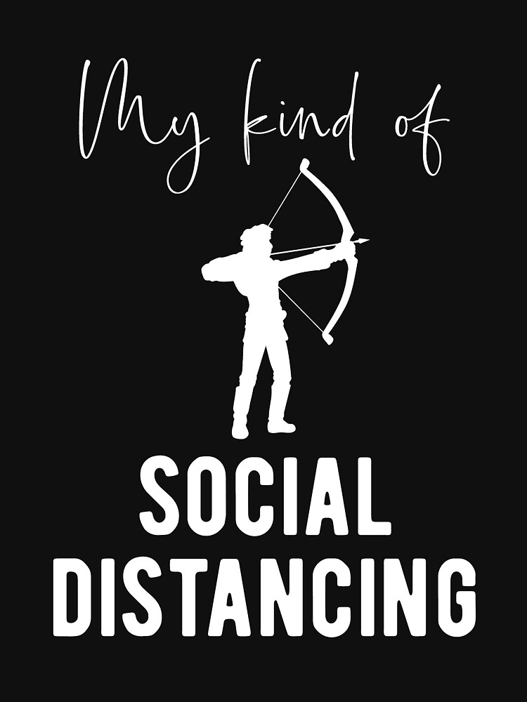 Archery Fan Social Distancing Archer Quote Essential T Shirt By Bluetodyart Archer Quotes Hunting Quotes Funny Archery Quotes