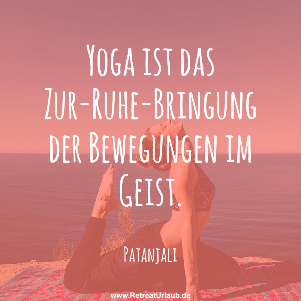 yoga ist das zur ruhe bringung der bewegungen im geist patanjali inspirierende zitate. Black Bedroom Furniture Sets. Home Design Ideas