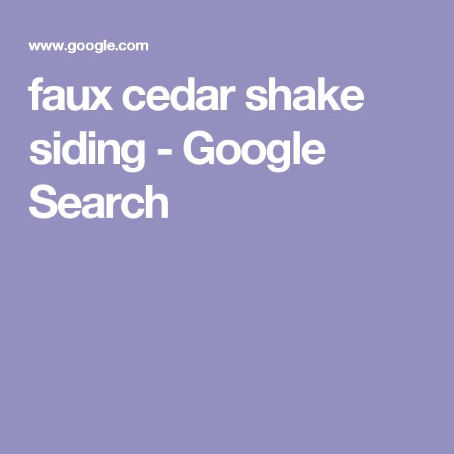 Faux Cedar Shake Siding - Google Search