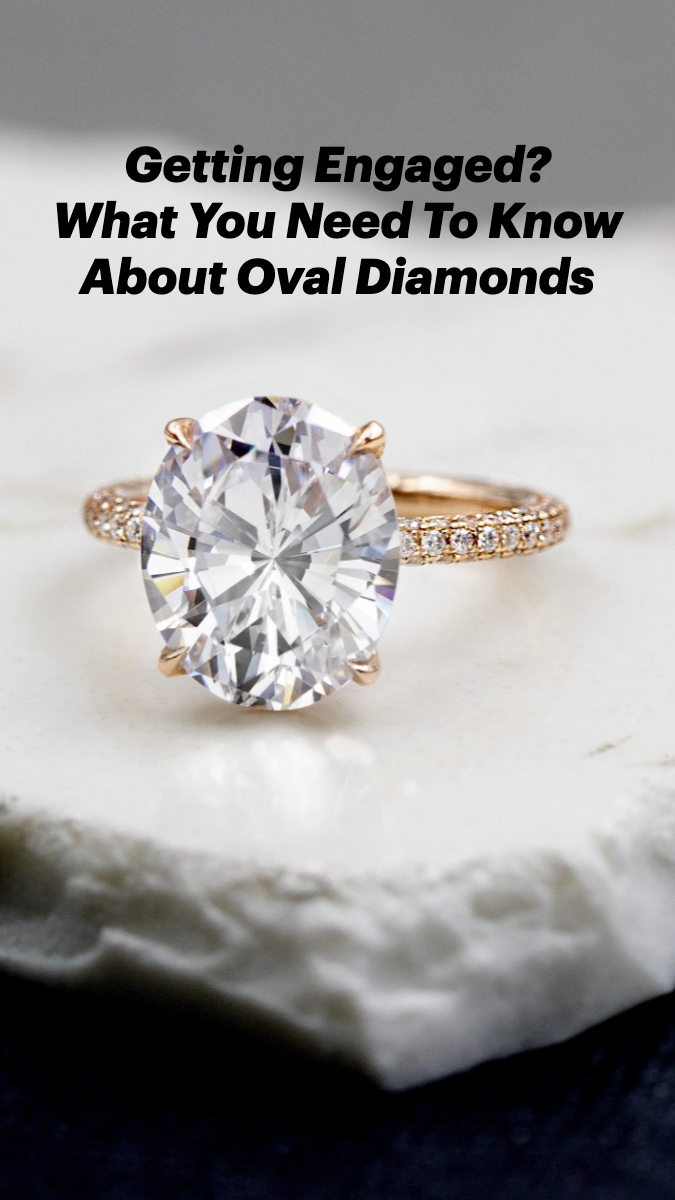 Getting Engaged? What You Need To Know About Oval Diamonds