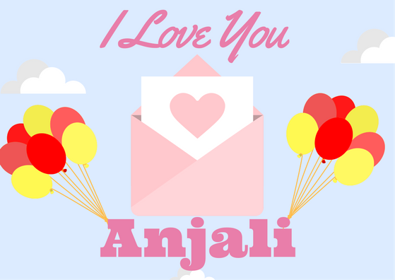 I love you anjali love you anjali name hd whatsapp fb - Love wallpaper for whatsapp ...