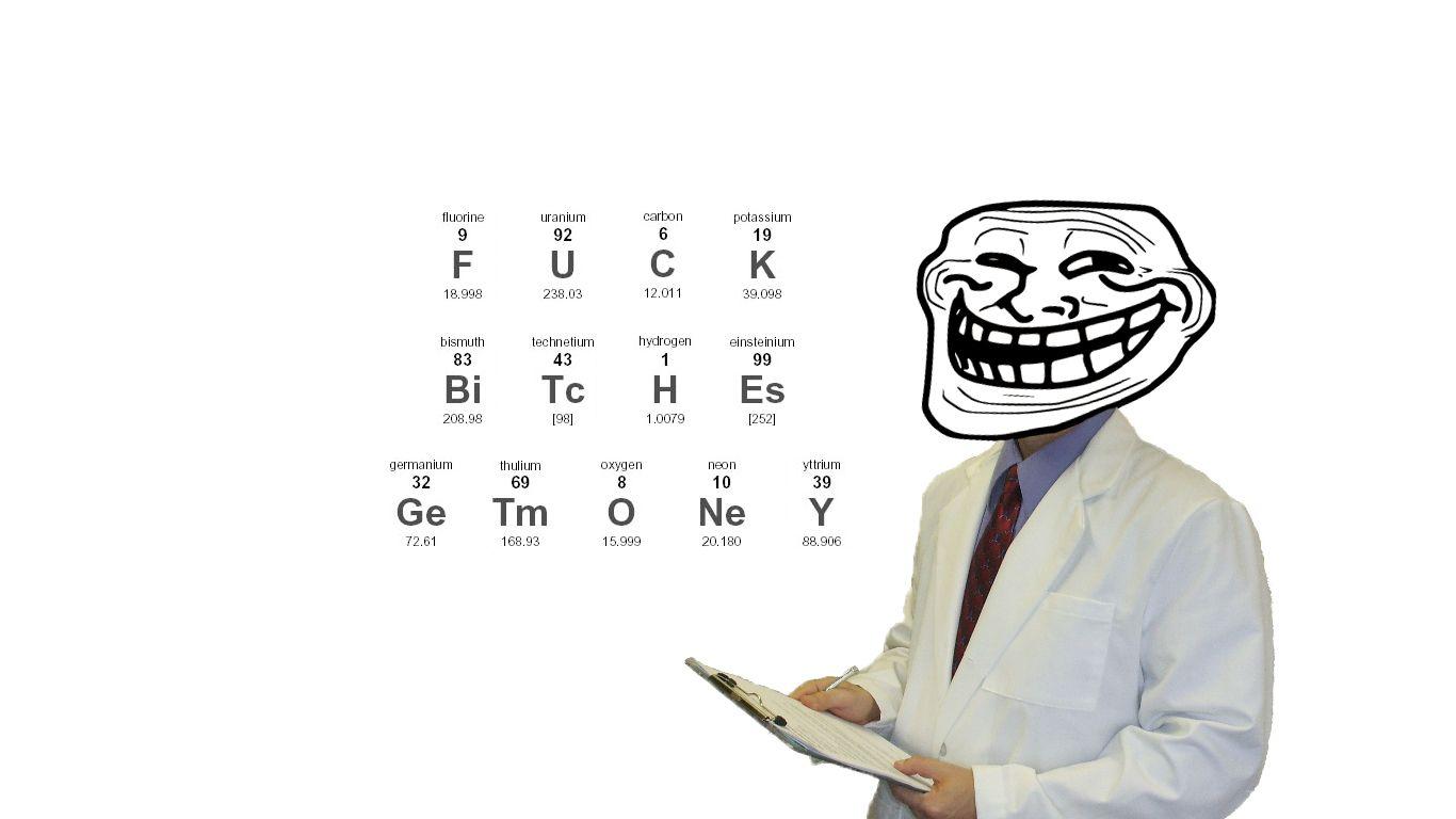 science funny meme doctor chemistry trollface swear words trolls Wallpaper