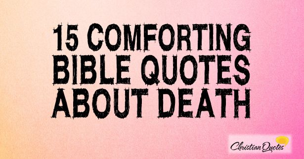 60 Comforting Bible Quotes About Death Prayer Journal Pinterest Amazing Bible Death Quotes
