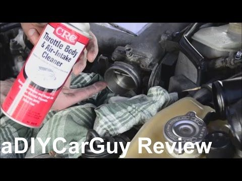 Clean Throttle Body Crc Throttle Body And Air Intake Cleaner Review Throttle Body Cleaners