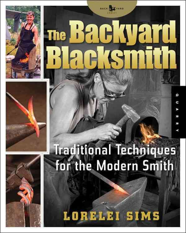 The Backyard Blacksmith takes the mystery out of blacksmithing, but not the magic... There is an increasing interest and revival in the art of blacksmithing as a hobby and art, and both men and women