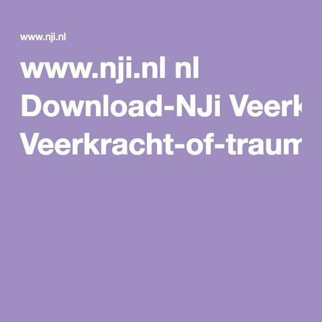 www.nji.nl nl Download-NJi Veerkracht-of-trauma-na-verlies.pdf