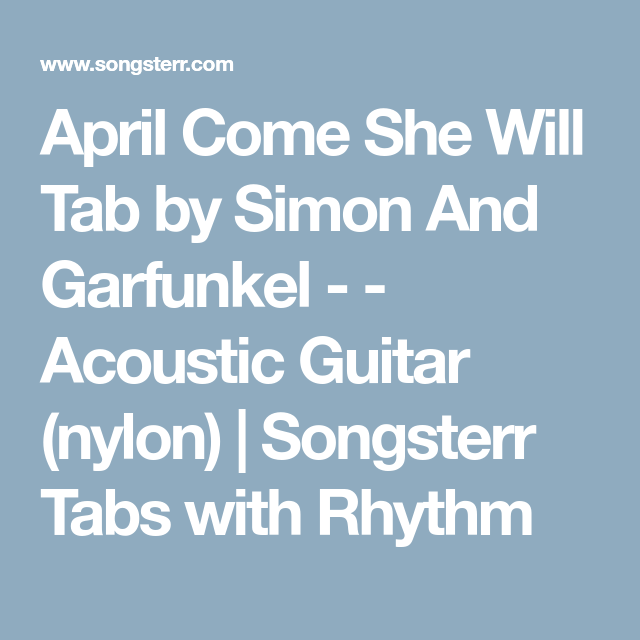 April Come She Will Tab by Simon And Garfunkel - - Acoustic Guitar ...