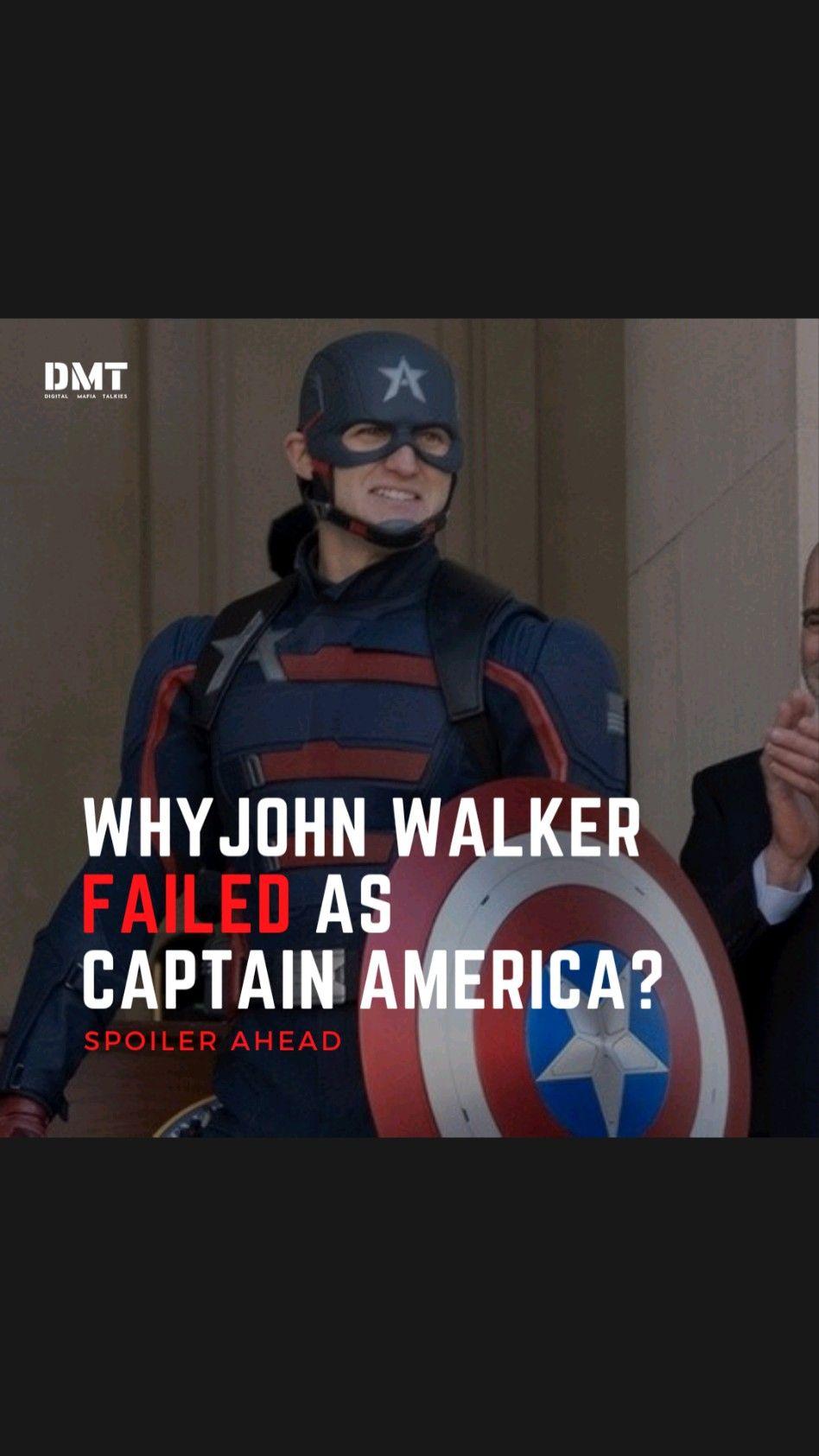 Why John Walker failed as Captain America?