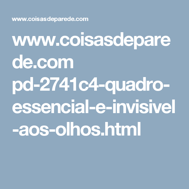 www.coisasdeparede.com pd-2741c4-quadro-essencial-e-invisivel-aos-olhos.html