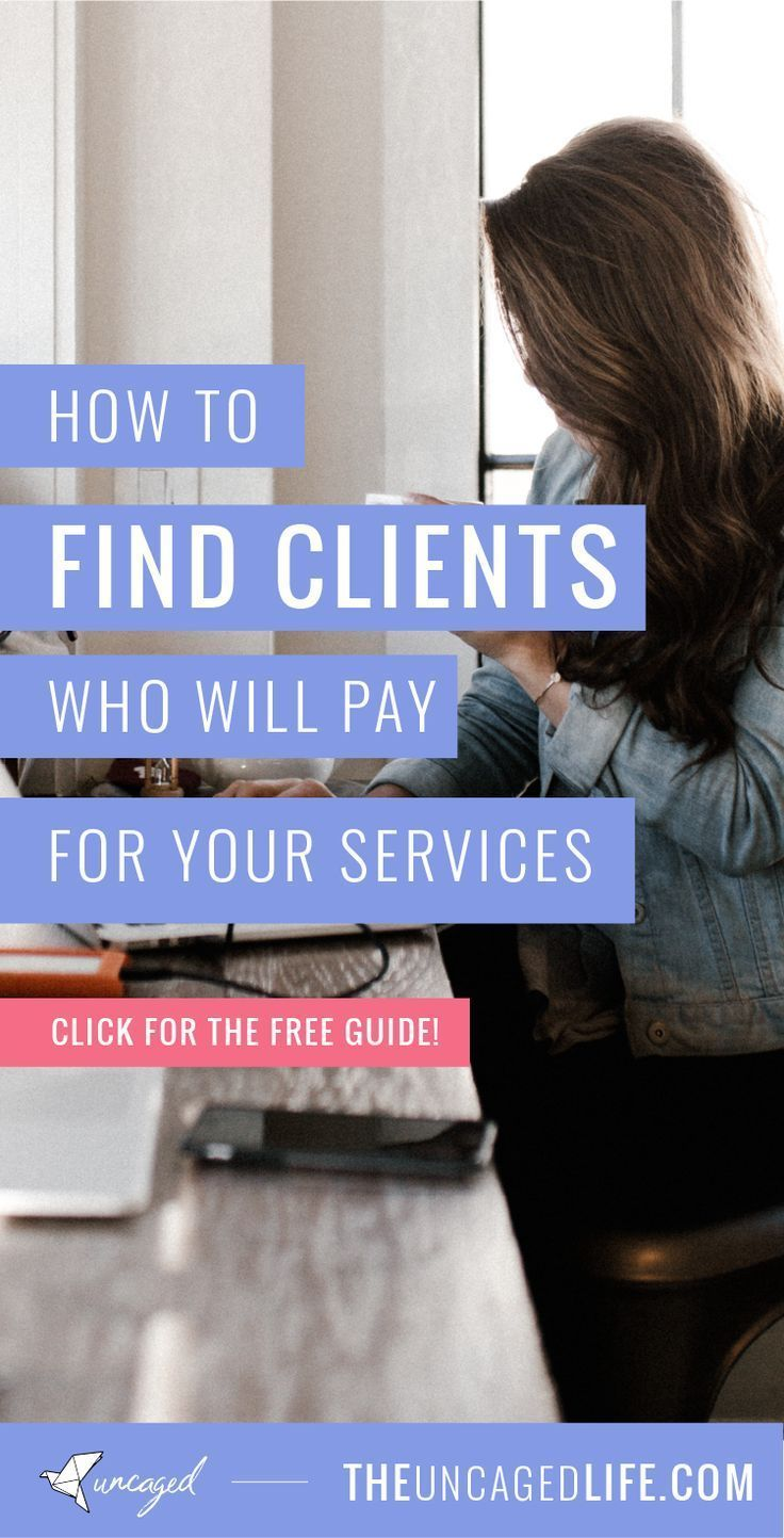 How to find clients who will pay for your services how